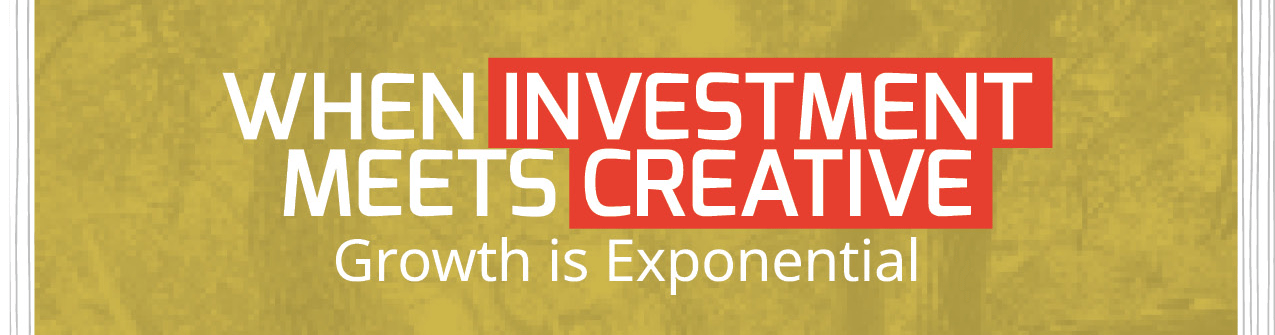 when investment meets creative growth is exponential